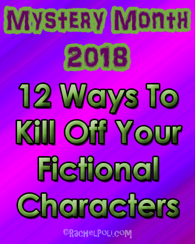 12 ways to kill off your fictional characters | Mystery | Creative Writing | RachelPoli.com