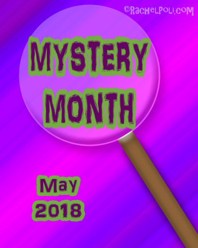 Mystery Month May 2018 | Mystery Genre | Creative Writing | Blogging | RachelPoli.com