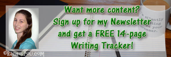 Sign up for Rachel Poli's Newsletter and get a FREE 14-page Writing Tracker! | Writing | Blogging | RachelPoli.com